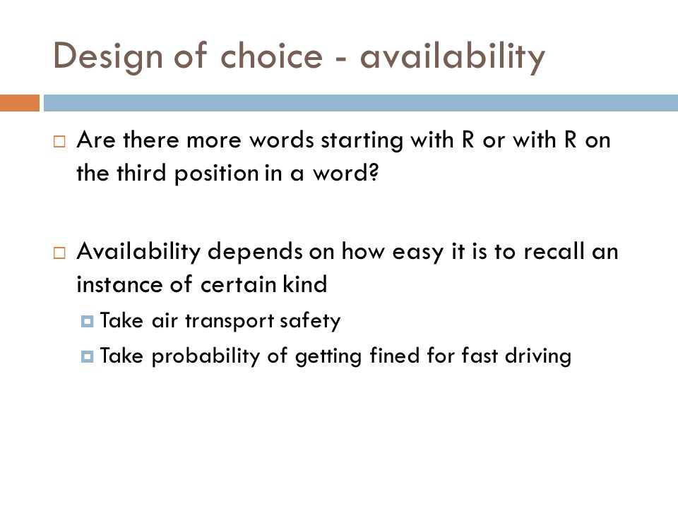 Design of choice - availability