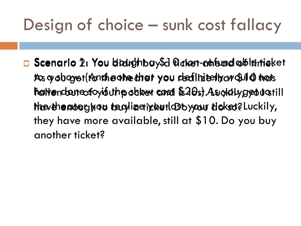 Design of choice – sunk cost fallacy