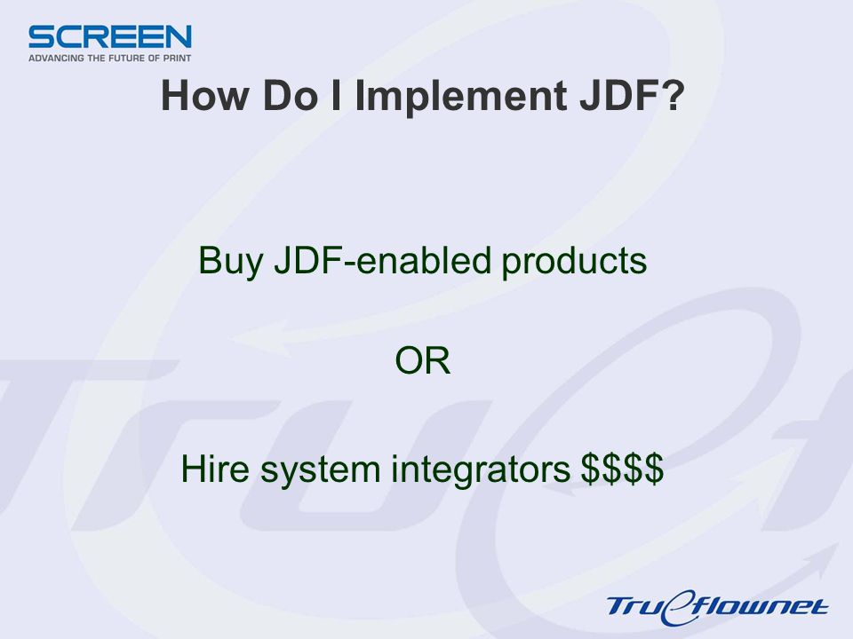 How Do I Implement JDF Buy JDF-enabled products OR