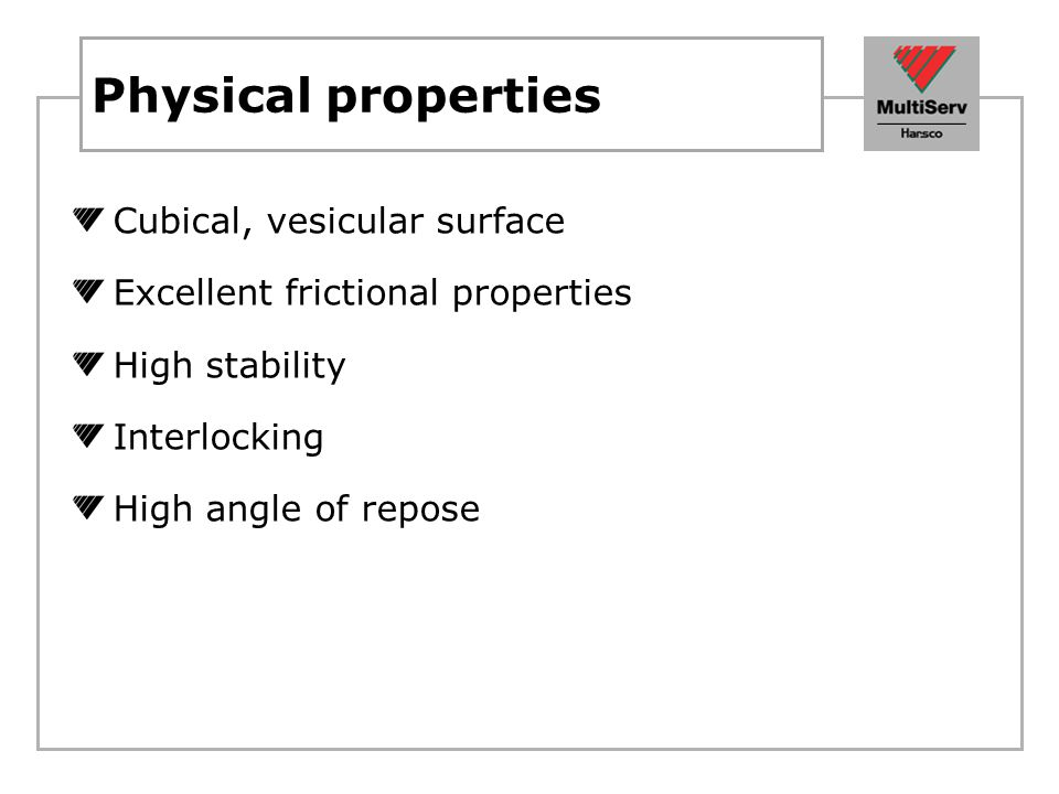 Physical properties Cubical, vesicular surface