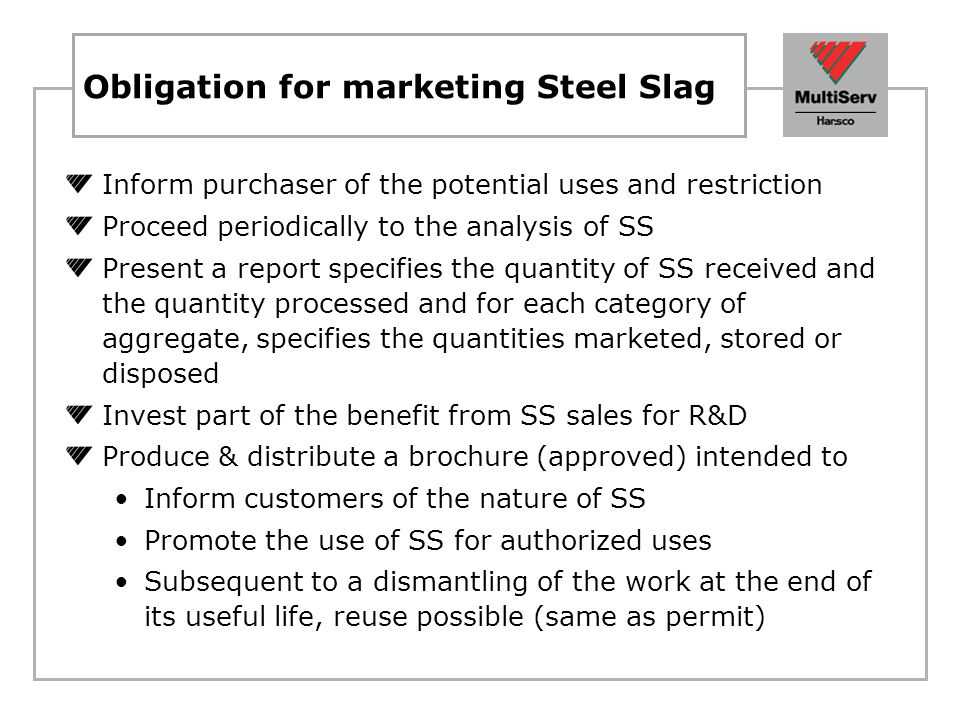 Obligation for marketing Steel Slag