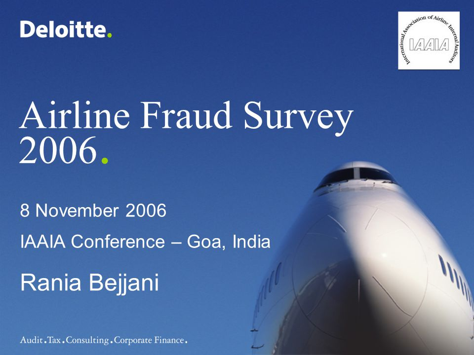 Airline Fraud Survey 2006. Rania Bejjani 8 November 2006