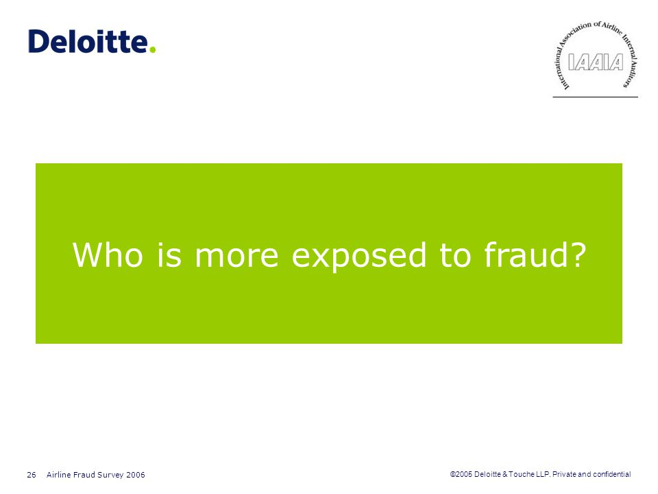 Who is more exposed to fraud