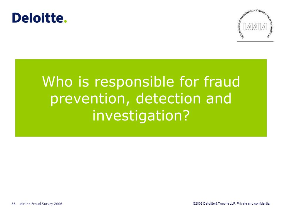 Who is responsible for fraud prevention, detection and investigation