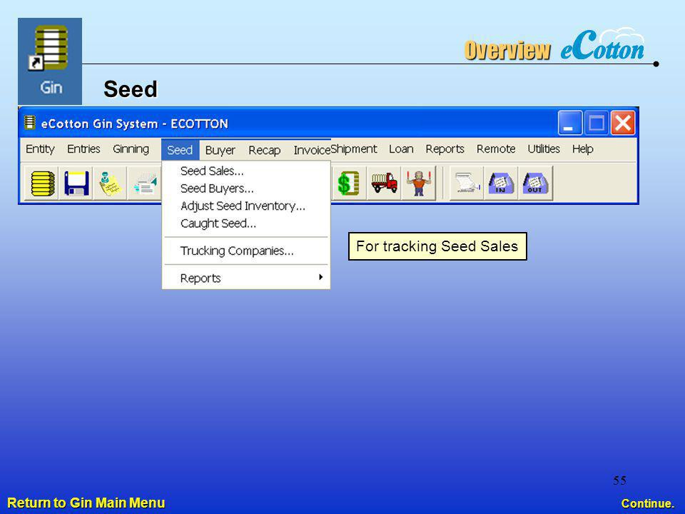 Overview Seed For tracking Seed Sales Return to Gin Main Menu