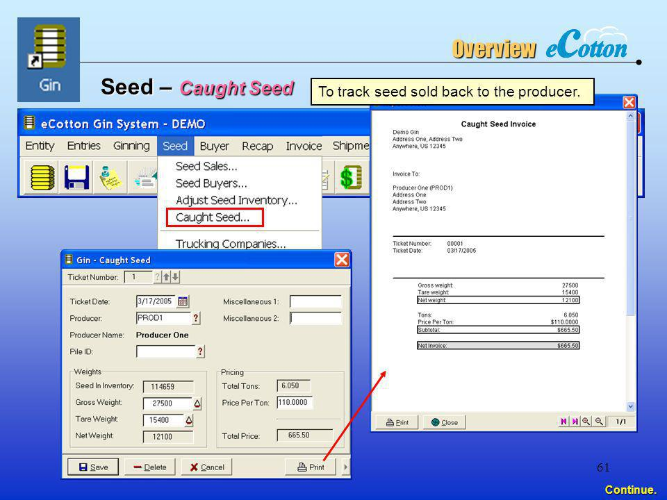 Overview Seed – Caught Seed To track seed sold back to the producer.
