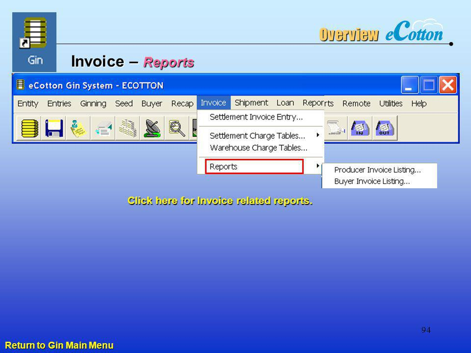 Overview Invoice – Reports Click here for Invoice related reports.