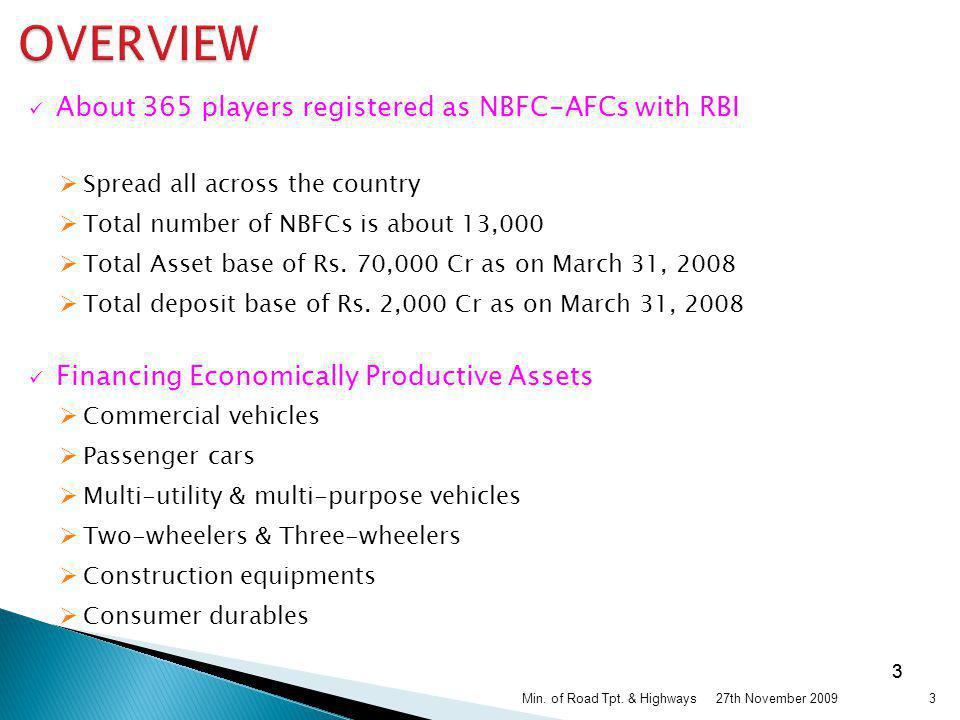 OVERVIEW About 365 players registered as NBFC-AFCs with RBI