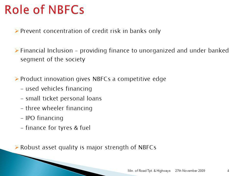 Role of NBFCs Prevent concentration of credit risk in banks only
