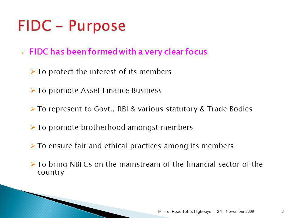 FIDC - Purpose FIDC has been formed with a very clear focus