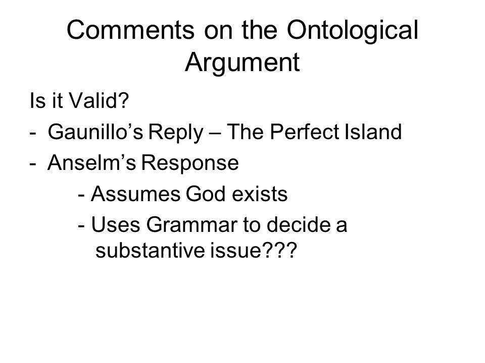 Comments on the Ontological Argument