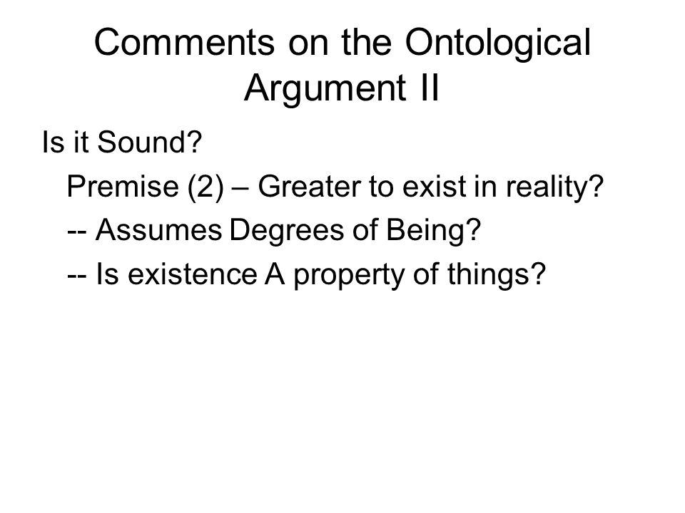 Comments on the Ontological Argument II