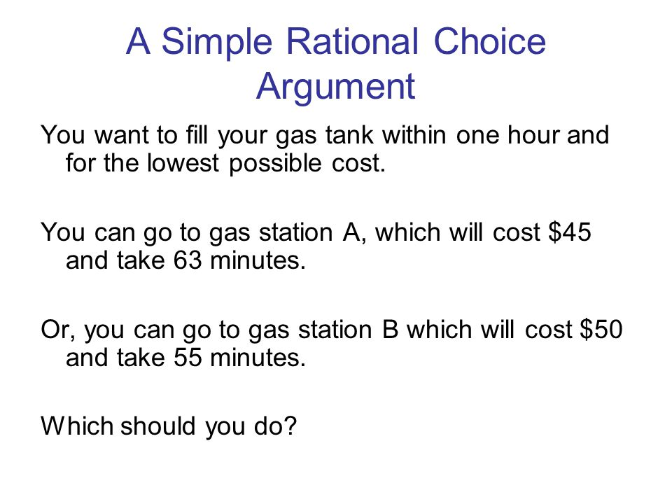 A Simple Rational Choice Argument