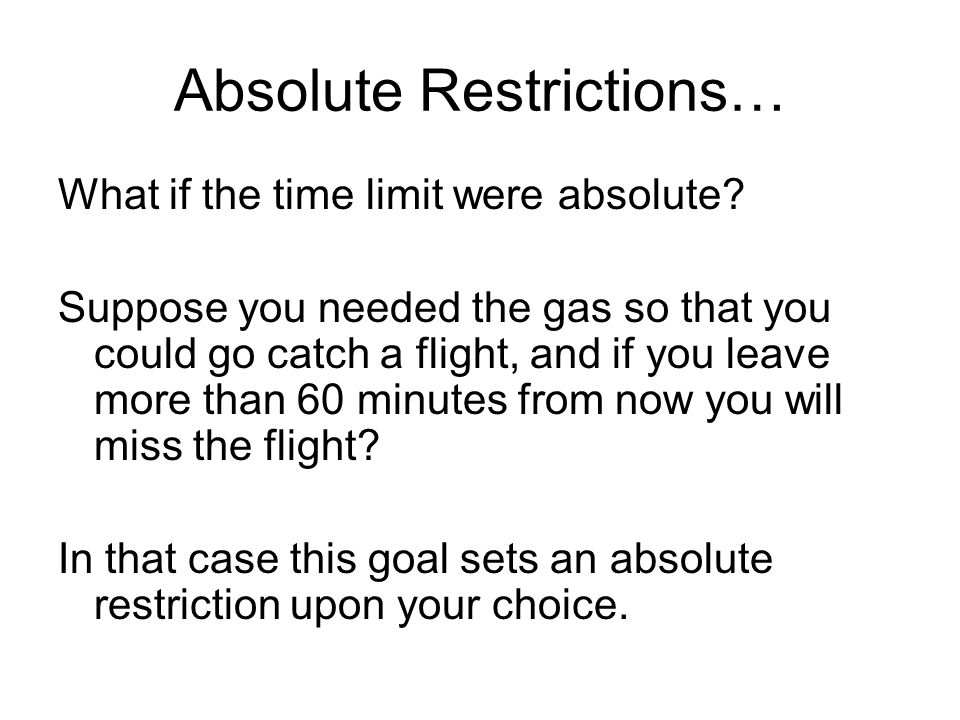 Absolute Restrictions…