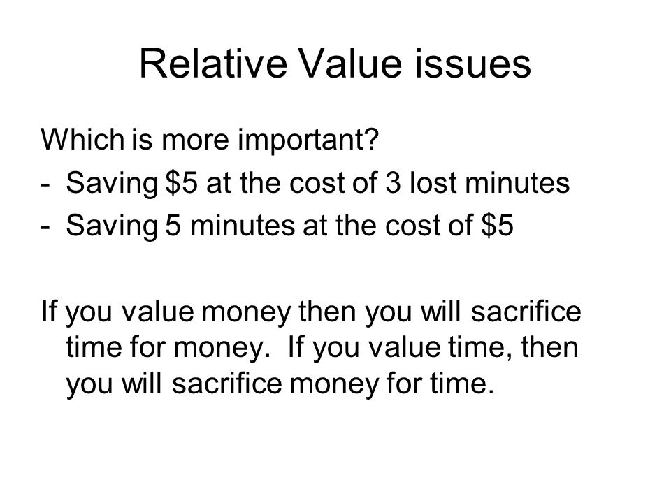 Relative Value issues Which is more important
