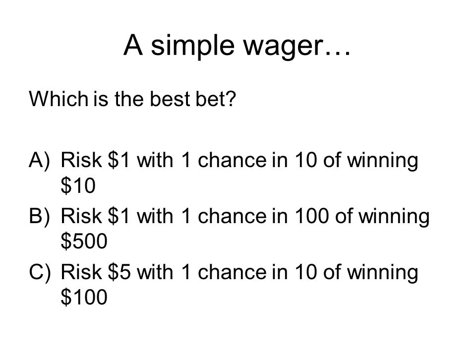 A simple wager… Which is the best bet