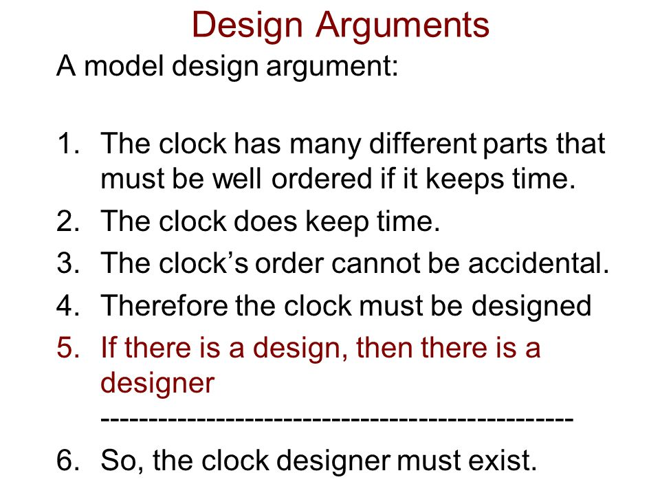Design Arguments A model design argument: