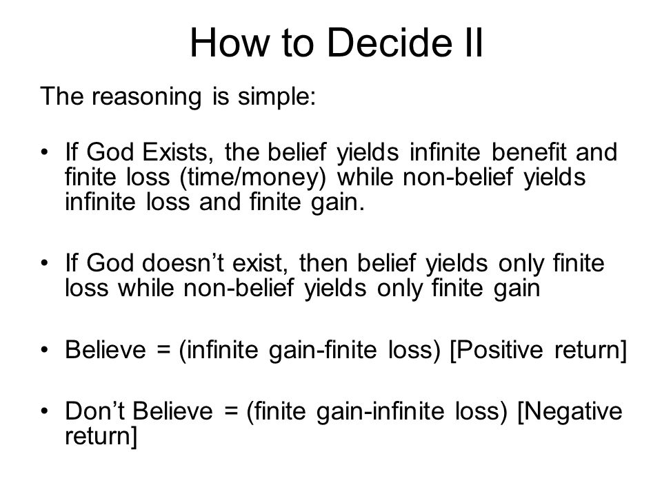 How to Decide II The reasoning is simple: