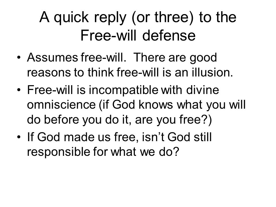 A quick reply (or three) to the Free-will defense