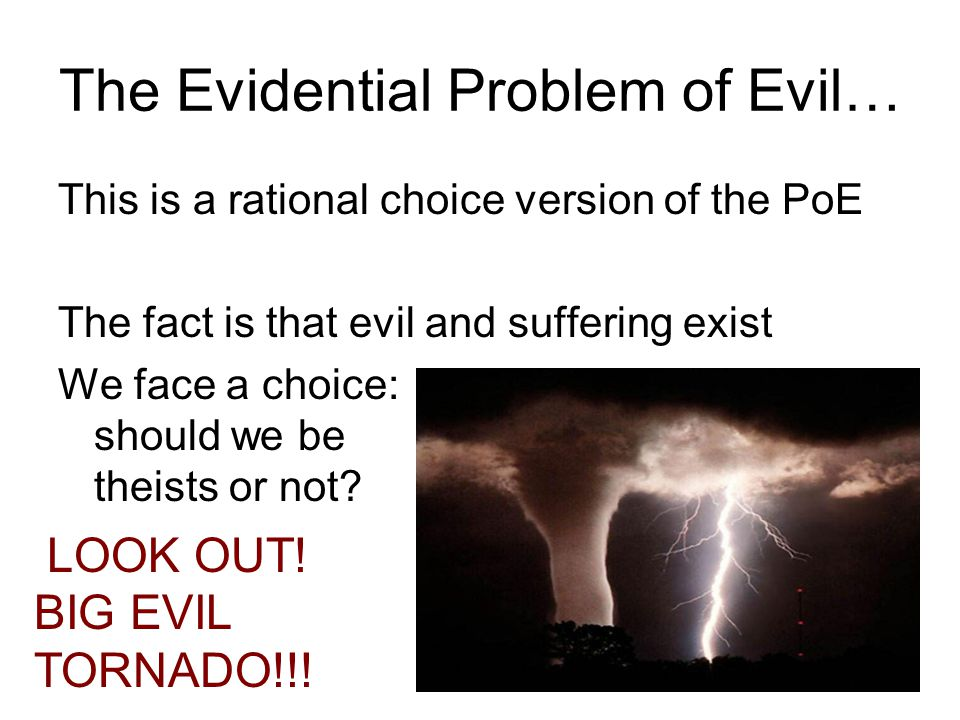 The Evidential Problem of Evil…