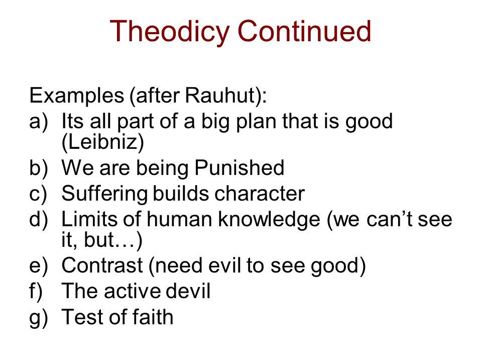 Theodicy Continued Examples (after Rauhut):
