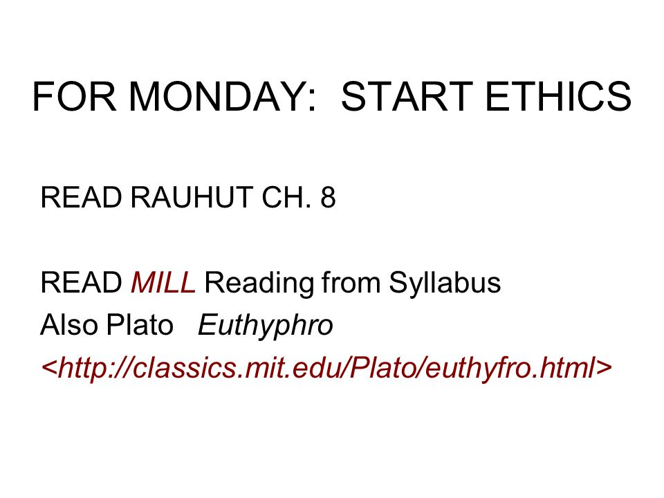 FOR MONDAY: START ETHICS