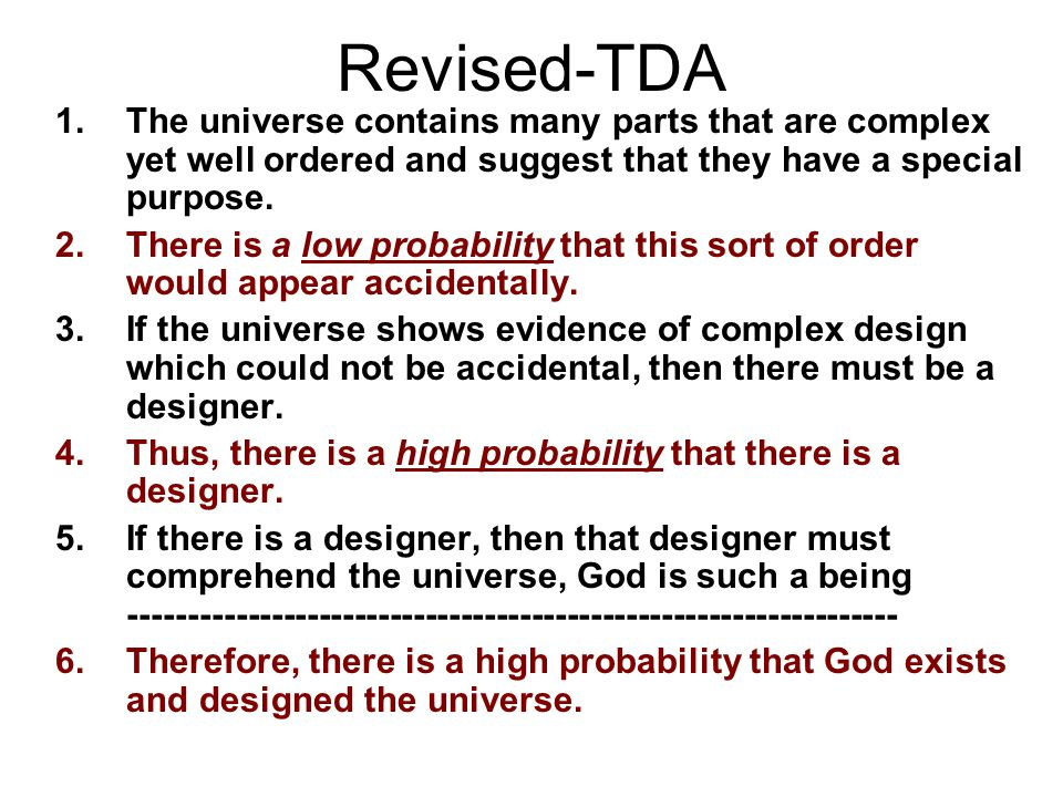 Revised-TDA The universe contains many parts that are complex yet well ordered and suggest that they have a special purpose.