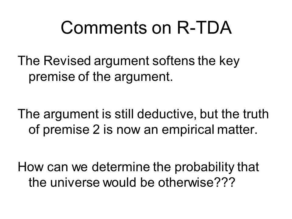 Comments on R-TDA The Revised argument softens the key premise of the argument.