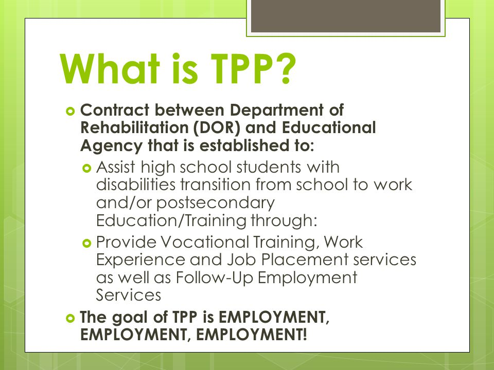 What is TPP Contract between Department of Rehabilitation (DOR) and Educational Agency that is established to: