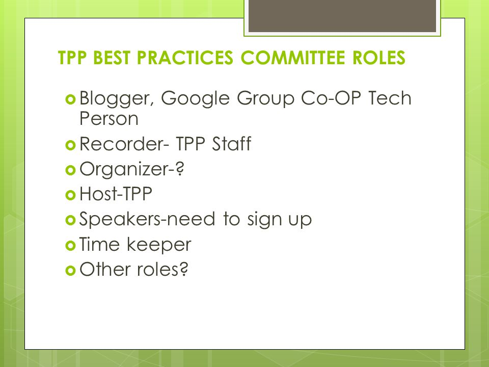 TPP BEST PRACTICES COMMITTEE ROLES