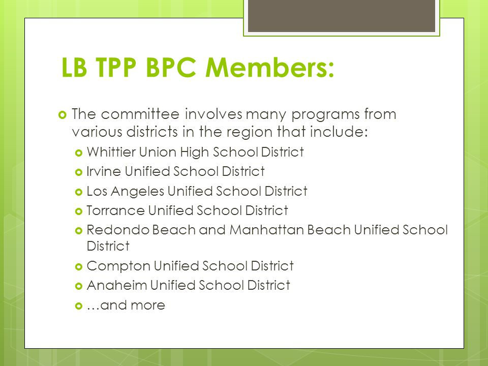 LB TPP BPC Members: The committee involves many programs from various districts in the region that include: