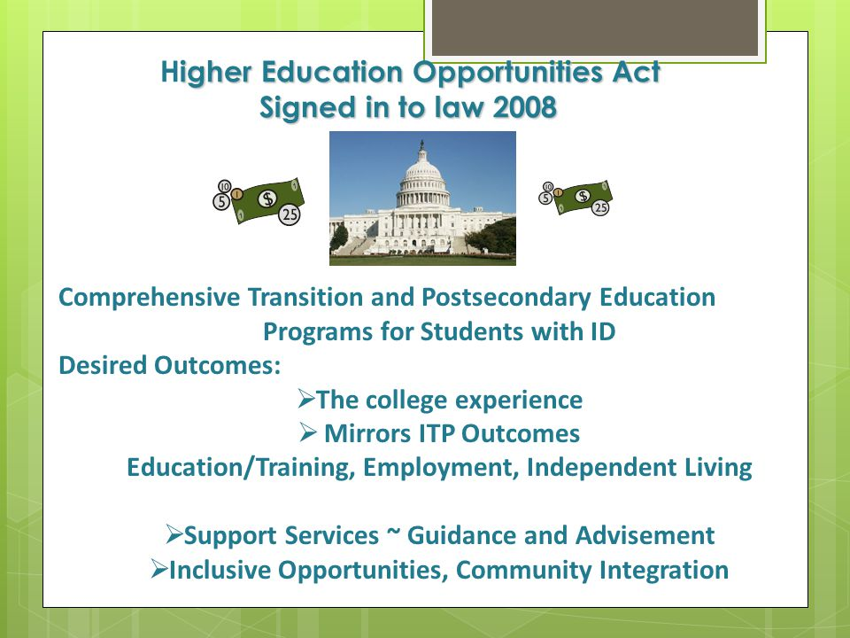 Higher Education Opportunities Act Signed in to law 2008