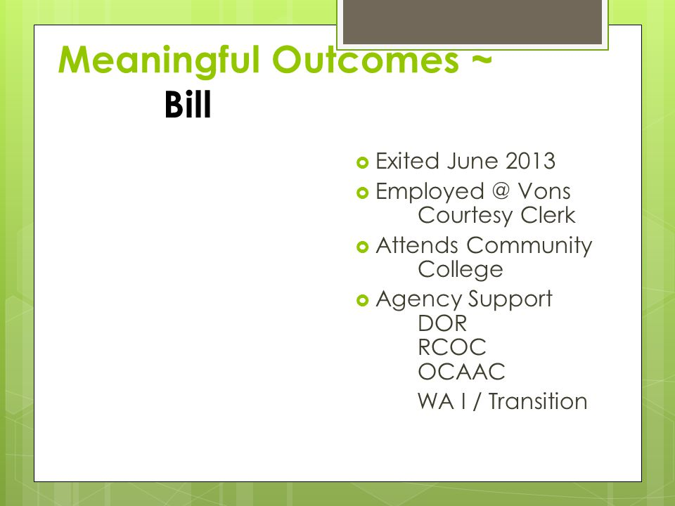 Meaningful Outcomes ~ Bill