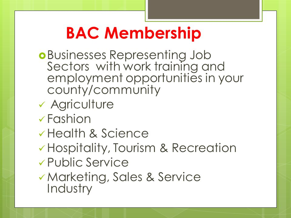 BAC Membership Businesses Representing Job Sectors with work training and employment opportunities in your county/community.