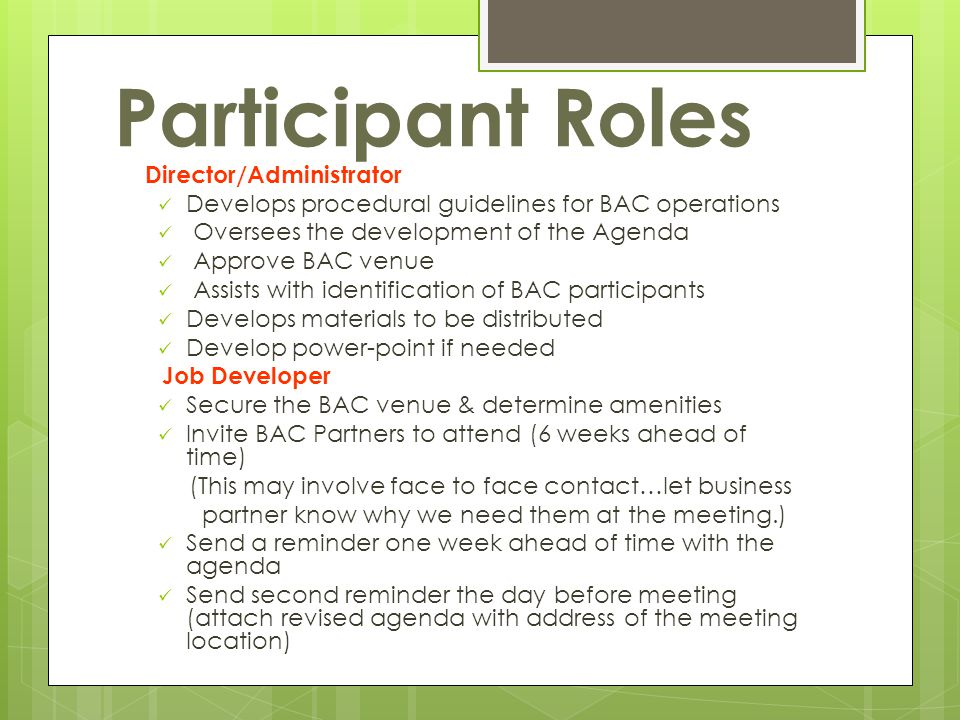 Participant Roles Develops procedural guidelines for BAC operations