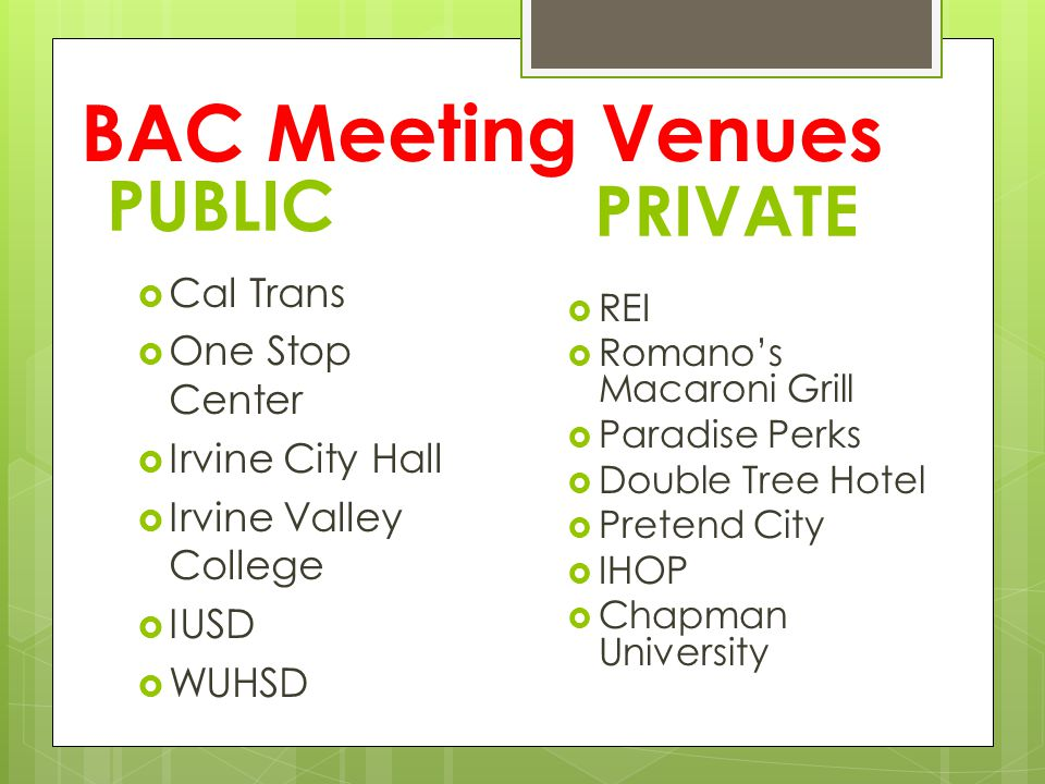 BAC Meeting Venues PUBLIC PRIVATE Cal Trans One Stop Center