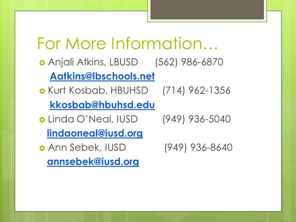 For More Information… Anjali Atkins, LBUSD (562) 986-6870