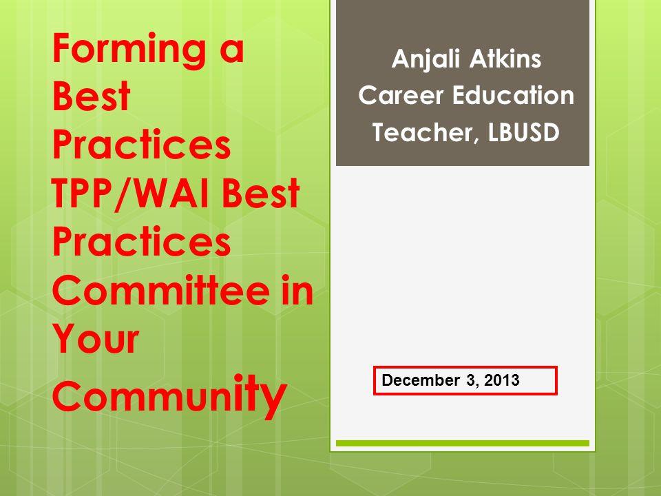 Anjali Atkins Career Education Teacher, LBUSD