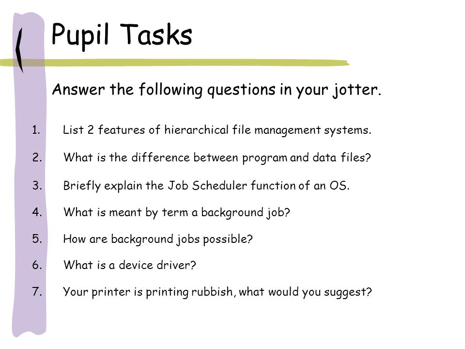 Answer the following questions in your jotter.