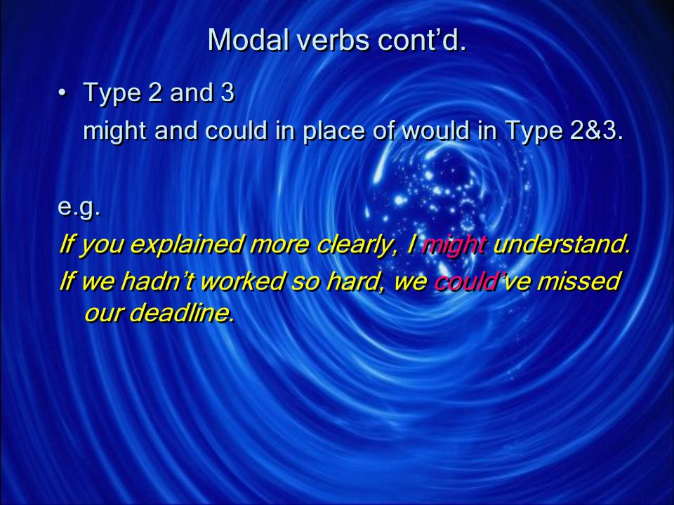 Modal verbs cont'd. Type 2 and 3