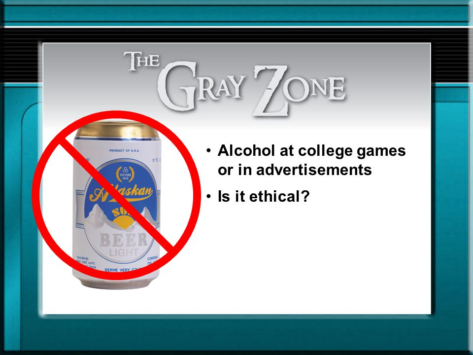Alcohol at college games or in advertisements