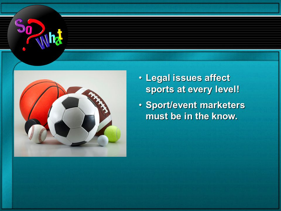 Legal issues affect sports at every level!
