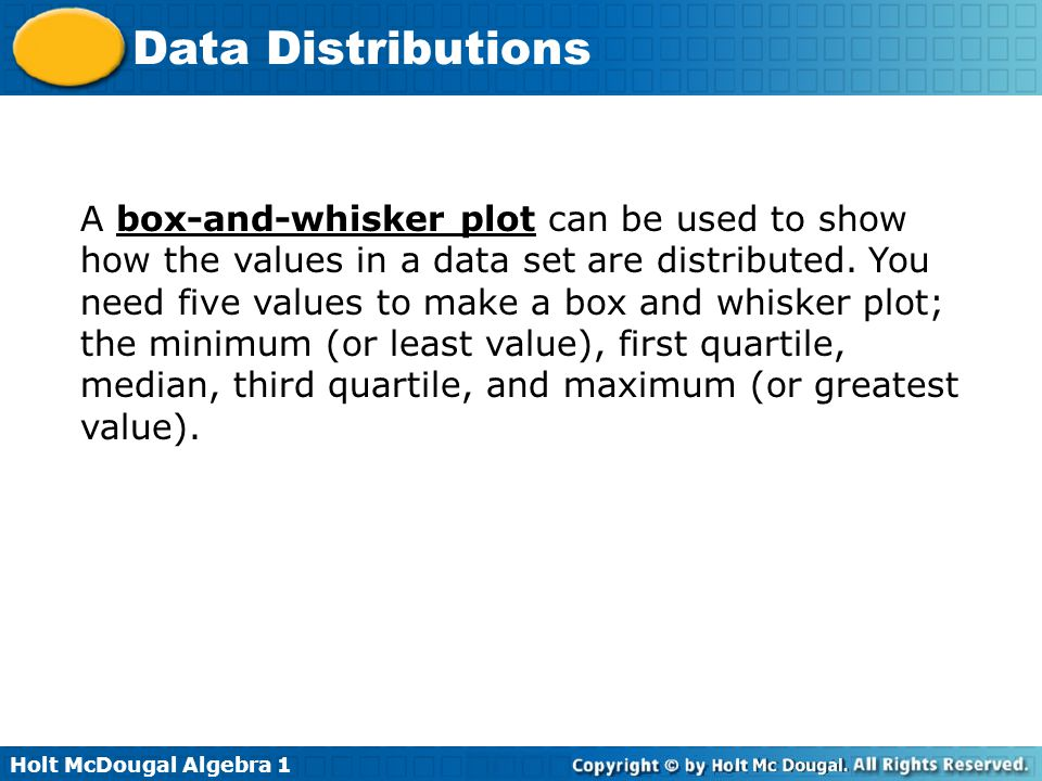 A box-and-whisker plot can be used to show how the values in a data set are distributed.