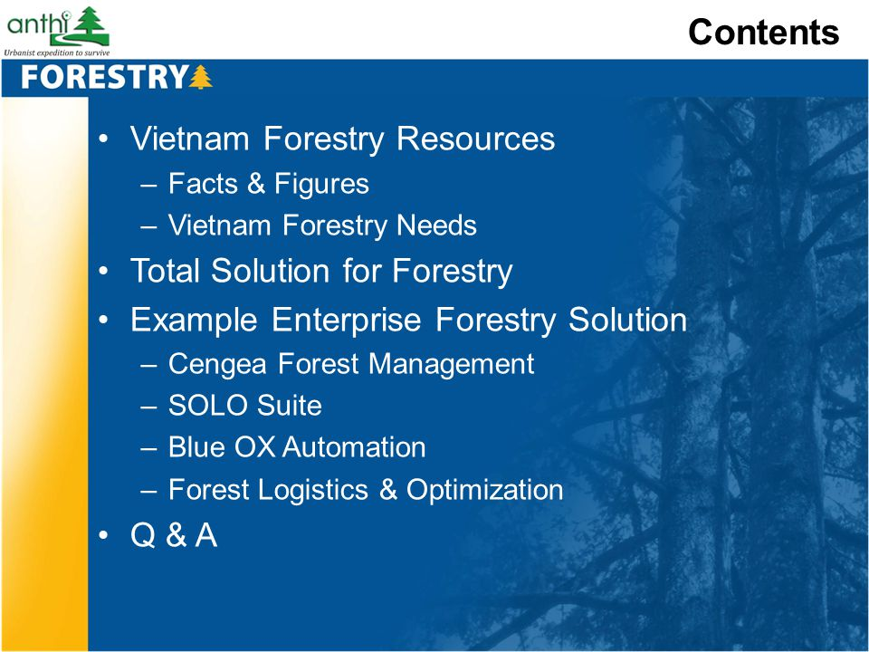 Contents Vietnam Forestry Resources Total Solution for Forestry