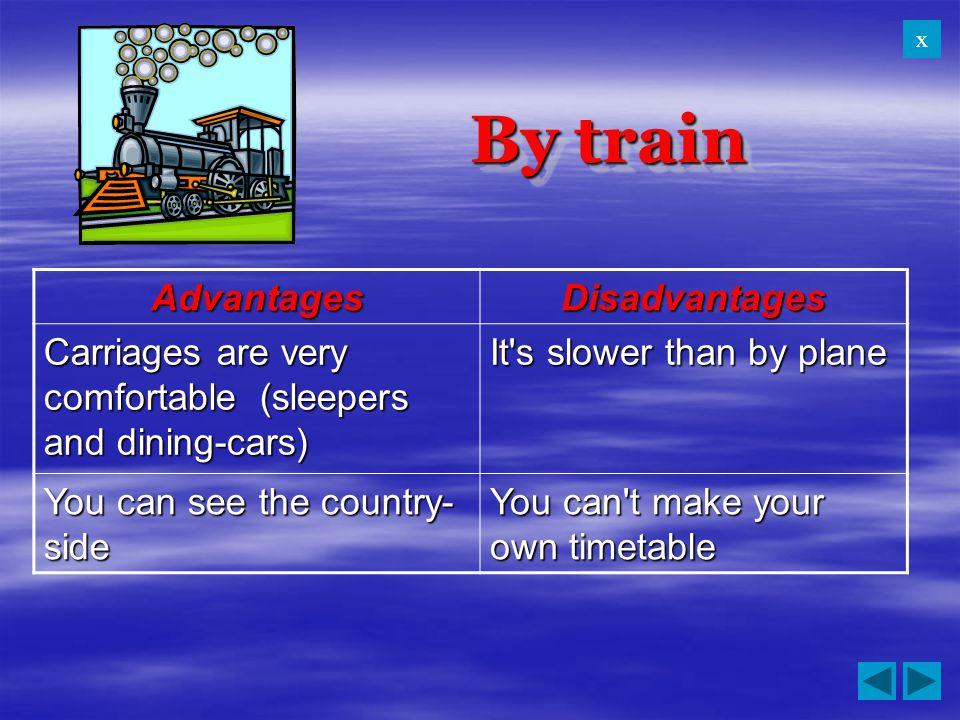 By train Advantages Disadvantages
