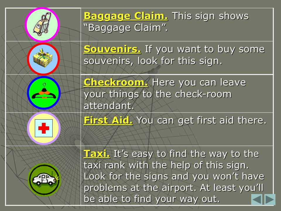 Baggage Claim. This sign shows Baggage Claim .