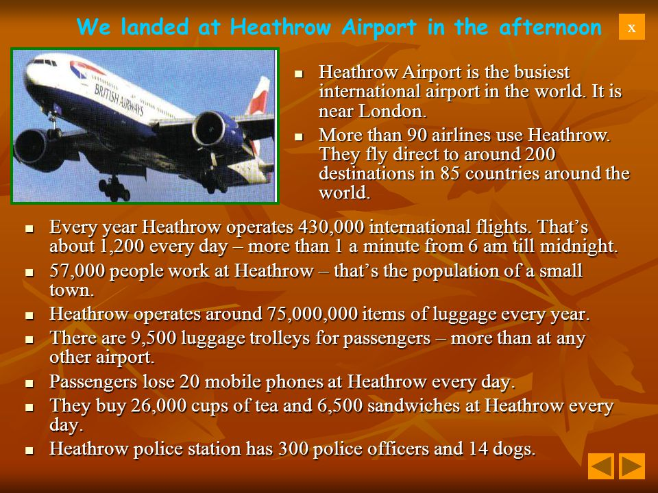 We landed at Heathrow Airport in the afternoon