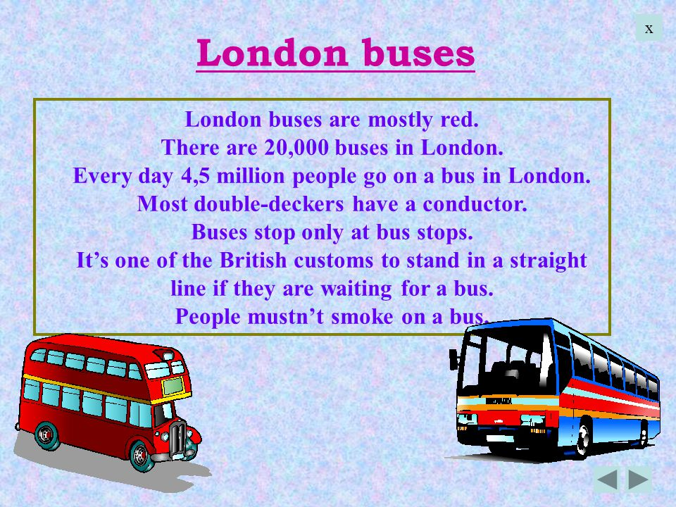 London buses London buses are mostly red.