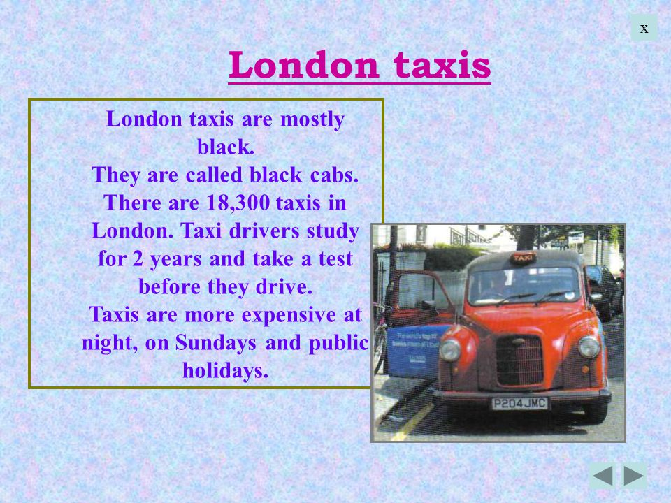 London taxis London taxis are mostly black.
