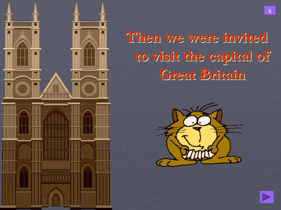 Then we were invited to visit the capital of Great Britain